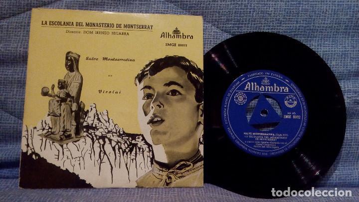 SINGLE DE LA ESCOLANIA DEL MONASTERIO DE MONTSERRAT - SALVE MONTSERRATINA / VIROLAI - ALHAMBRA EX (Música - Discos de Vinilo - EPs - Étnicas y Músicas del Mundo)