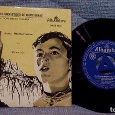 Discos de vinilo: SINGLE DE LA ESCOLANIA DEL MONASTERIO DE MONTSERRAT - SALVE MONTSERRATINA / VIROLAI - ALHAMBRA EX. Lote 131465406