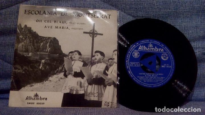 ESCOLANIA DE MONTSERRAT - OH CEL BLAU! / AVE MARIA - SINGLE ALHAMBRA SMGE 80039 DEL AÑO 1962 (Música - Discos de Vinilo - EPs - Étnicas y Músicas del Mundo)