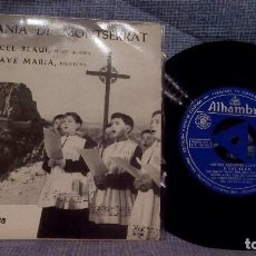 Discos de vinilo: ESCOLANIA DE MONTSERRAT - OH CEL BLAU! / AVE MARIA - SINGLE ALHAMBRA SMGE 80039 DEL AÑO 1962. Lote 131465518