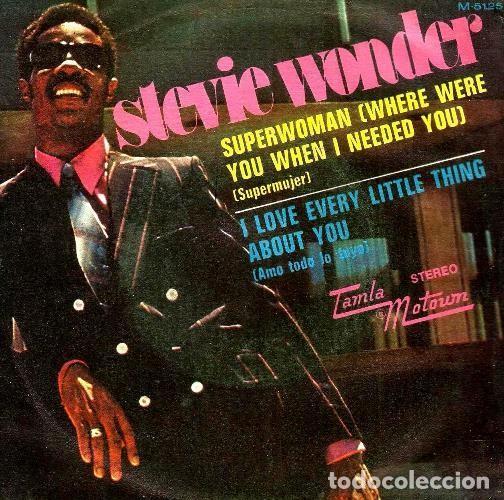 S67 - STEVIE WONDER. SUPERWOMAN / I LOVE EVERY LITTLE THING ABOUT YOU. SINGLE. VINILO. (Musik - Vinyl-Schallplatten - Singles - Jazz, Jazz-Rock, Blues und R&B)