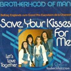 Dischi in vinile: BROTHERHOOD OF MAN. EUROVISION. SAVE YOUR KISSES FOR ME / LET'S LOVE TOGETHER. SINGLE. VINILO.. Lote 131469370