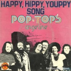 Discos de vinilo: S89 - POP TOPS. HAPPY HIPPY YOUPPY SONG / ANGELINE. SINGLE VINILO.. Lote 131478714