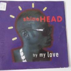Discos de vinilo: SHINEHEAD - TRY MY LOVE. Lote 131489074