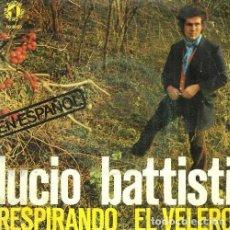 Discos de vinilo: S103 - LUCIO BATTISTI. RESPIRANDO / EL VELERO. SINGLE. VINILO.. Lote 131513770