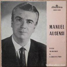 Discos de vinilo: MANUEL AUSENSI MI VIEJA - EP ALHAMBRA 1960 ( EDICION ESPAÑOLA ). Lote 131565806