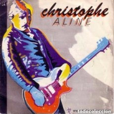 Disques de vinyle: CHRISTOPHE - ALINE - SINGLE SPAIN 1979. Lote 131593878