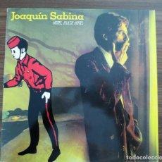 Discos de vinilo: LP JUAQUIN SABINA HOTEL DULCE HOTEL AÑO 1987. Lote 131611858