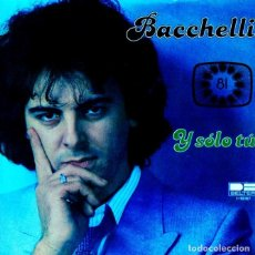 Discos de vinilo: BACCHELLI / Y SOLO TU (EUROVISION 81) SINGLE PROMOCIONAL SOLO CARA A. Lote 131618546