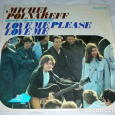 Disques de vinyle: MICHEL POLNAREFF – LOVE ME PLEASE LOVE ME + 2 - EP 1966. Lote 131621346