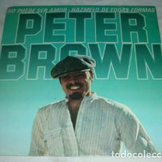 Discos de vinilo: PETER BROWN – CAN'T BE LOVE - DO IT TO ME ANYWAY - SINGLE 1980. Lote 131621406