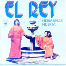 Discos de vinilo: HERMANA HUERTA / EL REY / CRUZ DEL OLVIDO (SINGLE 1975). Lote 131642594