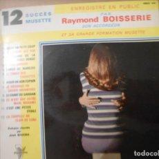 Discos de vinilo: RAYMOND BOISSERIE - 12 SUCCES MUSETTE. Lote 131664730
