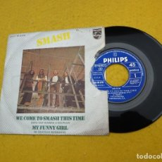 Discos de vinilo: SMASH – WE COME TO SMASH THIS TIME / MY FUNNY GIRL (P/EX-) VINYL SINGLE Ç. Lote 131699250