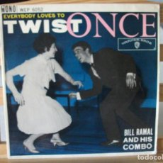 Discos de vinilo: EP DE BILL RAMAL AND HIS COMBO, EVERYBODY LOVES TO TWIST ONCE , 6 TEMAS (AÑO 1962), RAREZA. Lote 131742162