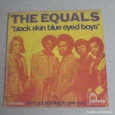 Discos de vinilo: THE EQUALS --BLACK SKIN BLUE EYED BOYS ---MADE IN FRANCE 1971. Lote 131749006