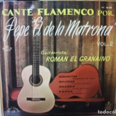 Discos de vinilo: EP CANTE FLAMENCO POR PEPE EL DE LA MATRONA , VOL. 2 (AÑO 1960, HC 46-08) 4 TEMAS, VER FOTOS. Lote 131760610