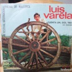 Discos de vinilo: SINGLE DE LUIS VARELA , CUENTA UN, DOS, TRES / LA CIUDAD (AÑO 1967), IV FESTIVAL PALMA DE MALLORCA. Lote 131760662