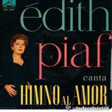 Discos de vinilo: EDITH PIAF - HIMNO AL AMOR (HYMNE À L'AMOUR) EP LA VOZ DE SU AMO SPAIN 1960. Lote 131847566