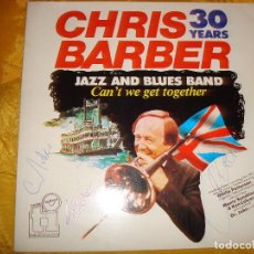 Discos de vinilo: CHRIS BARBER JAZZ AND BLUES BAND. CAN´T WE GET TOGETHER. 2 LP´S. FIRMADO POR LOS TRES. IMPECABLES(#). Lote 131852446