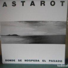 Discos de vinilo: ASTAROT - DONDE SE HOSPEDA EL PASADO. Lote 131854466