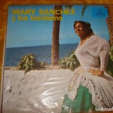 Discos de vinilo: MARY SANCHEZ Y LOS BANDAMA. COLUMBIA, REEDICION 1976. IMPECABLE. Lote 131857050