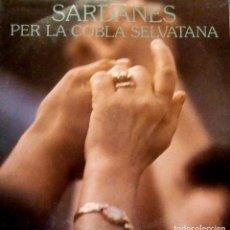 Discos de vinilo: SARDANES PER LA COBLA SELVATANA - LP EDITADO POR EDIGSA CM 437 AÑO 1978 - MUY RARO Y EN BUEN ESTADO. Lote 131861026
