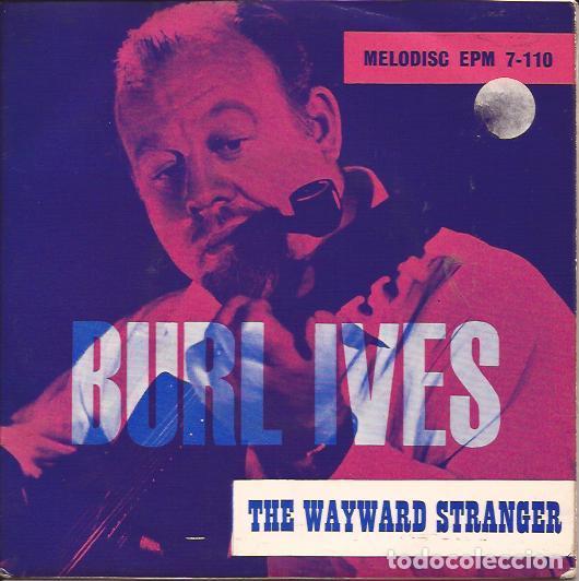 EP- BURL IVES WAYWARD STRANGER MELODISC 110 UK 1960 (Música - Discos de Vinilo - EPs - Country y Folk)