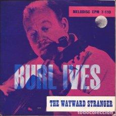 Discos de vinilo: EP- BURL IVES WAYWARD STRANGER MELODISC 110 UK 1960. Lote 131890462