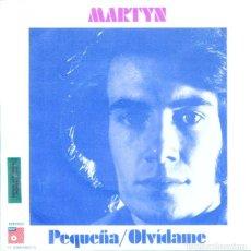Discos de vinilo: MARTYN / PEQUEÑA / OLVIDAME (SINGLE 1975). Lote 131890718