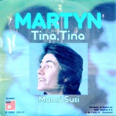 Discos de vinilo: MARTYN / TINA, TINA / MAMA SUSI (SINGLE 1974). Lote 131890782