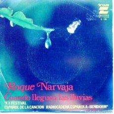 Discos de vinilo: ROQUE NARVAJA / CUANDO LLEGUEN LAS LLUVIAS (XX FESTIVAL DE BENIDORM) / NO HAY QUE EXAMINARSE..(1978). Lote 131894490