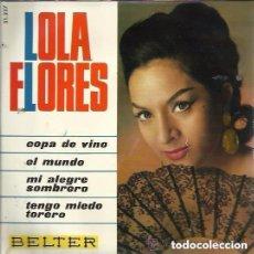 Discos de vinilo: LOLA FLORES -COPA DE VINO/ EL MUNDO/ MI ALEGRE SOMBRERO/ TENGO MIEDO TORERO RUMBAS - EP BELTER 1966. Lote 131898594