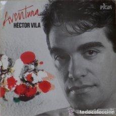 Discos de vinilo: HÈCTOR VILA- AVENTURA (LP, SPAIN 1986). Lote 131909466