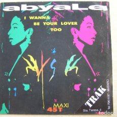 Discos de vinilo: ABYALE ‎– I WANNA BE YOUR LOVER TOO - CBS 1990 - MAXI - LS --. Lote 131912502