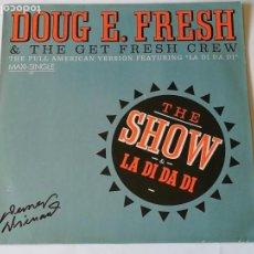 Discos de vinilo: DOUG E. FRESH & THE GET FRESH CREW - THE SHOW & LA DI DA DI - 1985. Lote 131920074