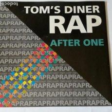 Discos de vinilo: AFTER ONE - TOM'S DINER RAP - 1990. Lote 131920182