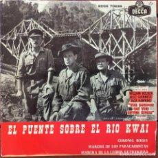 Discos de vinilo: EL PUENTE SOBRE EL RÍO KWAI - SINGLE . CORONEL BOGEY . MARCHA DE LOS PARACAIDISTA . MARCHA DL LEGION. Lote 131980566
