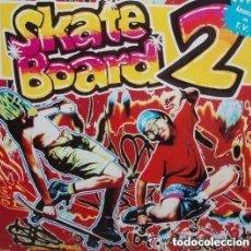 Discos de vinilo: SKATE BOARD 2 - DOBLE LP COMPILATION, PARTIALLY MIXED - SPAIN 1991. Lote 132024030