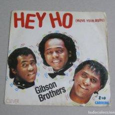 Discos de vinilo: GIBSON BROTHERS -HEY HO --EMILY----MADE IN FRANCE---CANCIONES NO EDITADAS EN ESPAÑA ----. Lote 132029810