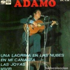 Discos de vinilo: ADAMO. UNA LAGRIMA EN LAS NUBES / EN MI CANASTA / LAS JOYAS / VIVIR. EP. SINGLE. VINILO.. Lote 132046338