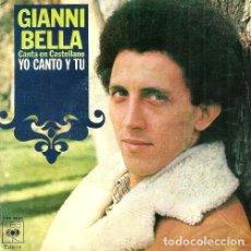Discos de vinilo: GIANNI BELLA. CANTA EN CASTELLANO. YO CANTO Y TU. SINGLE. VINILO.. Lote 132046354