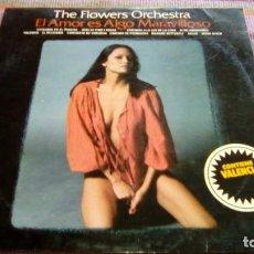 Discos de vinilo: THE FLOWERS ORCHESTRA - EL AMOR ES ALGO MARAVILLOSO - LP CBS 1976. Lote 132052138