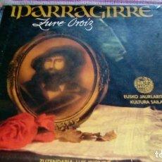 Discos de vinilo: IPARRAGIRRE ZURE OROIZ ESTUCHE CON 2 LP'S + LIBRETO XOXOA 1981 TXOMIN ARTOLA, MARTIKORENA. Lote 132053714