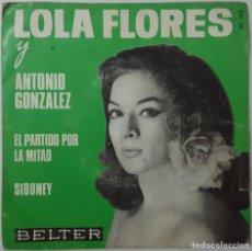 Discos de vinilo: SINGLE - LOLA FLORES Y ANTONIO GONZALEZ - EL PARTIDO POR LA MITAD / SIBONEY - BELTER 07-265 - 1966. Lote 132070058