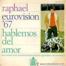 Discos de vinilo: RAPHAEL– HABLEMOS DEL AMOR - EP SPAIN EUROVISION 1967. Lote 132091478