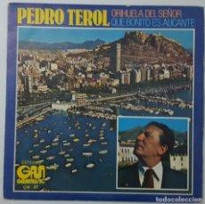 Discos de vinilo: SINGLE - PEDRO TEROL - ORIHUELA DEL SEÑOR / QUE BONITO ES ALICANTE - GRAMUSIC GM-07 - 1978. Lote 132093274