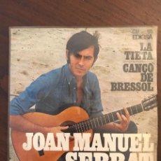 Discos de vinilo: JOAN MANUEL SERRAT ?– LA TIETA / CANÇÓ DE BRESSOL SELLO: EDIGSA ?– C. M. 185, EDIGSA ?– CM 185 . Lote 132097638