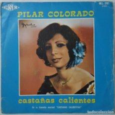Discos de vinilo: SINGLE - PILAR COLORADO - CASTAÑAS CALIENTES / LA TANGUISTA - FASER ML-201 - 1978- INCLUYE PARTITURA. Lote 132098494