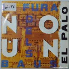 Discos de vinilo: SINGLE - LA FURA DELS BAUS - EL PALO - VIRGIN SP-FURA 4 - 1990 - PROMO. Lote 132101458